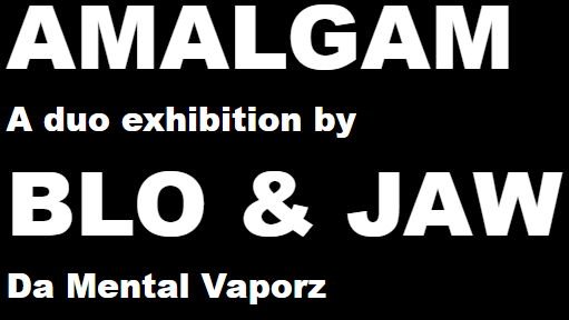 THE ART UNION Amalgam – a duo exhibition by Blo & Jaw